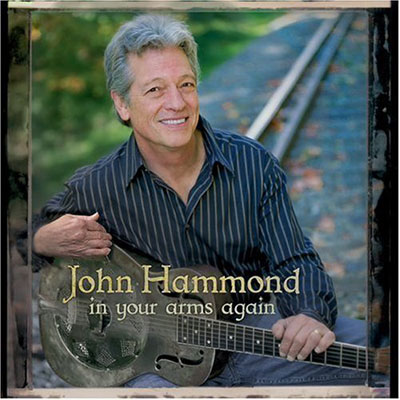In Your Arms Again - JOHN HAMMOND JR